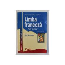 LIMBA FRANCEZA , LIMBA MODERNA 1 , MANUAL PENTRU CLASA A X - A de DAN ION NASTA , 2005