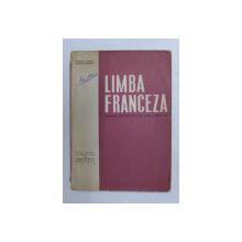 LIMBA FRANCEZA , MANUAL PENTRU CLASA A IX - A , ANUL IV de MARCEL SARAS si VALERIU PISOSCHI , 1966