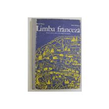 LIMBA FRANCEZA - MANUAL PENTRU CLASA a VI - a (ANUL II DE STUDIU) de MARCEL SARAS , MARIA BRAESCU , 1978