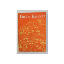 LIMBA FRANCEZA - MANUAL PENTRU CLASA A VIII -A - ANUL IV DE STUDIU de ARISTITA NEGREANU si FELICIA MIHAI , 1979