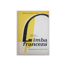 LIMBA FRANCEZA  MANUAL PENTRU CLASA A X-A ( ANUL VI DE STUDIU ) de AURORA BOTEZ si MARIANA PERISANU , 1991