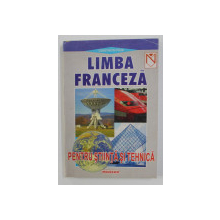 LIMBA FRANCEZA PENTRU STIINTA SI TEHNICA de CONSTANTIN PAUN , 1999