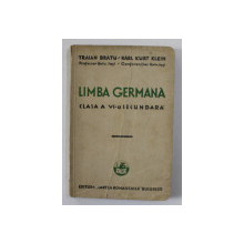 LIMBA GERMANA CLASA A VI -A SECUNDARA de TRAIAN BRATU si KARI. KURT KLEIN , 1936