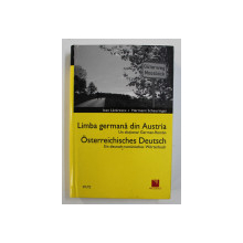 LIMBA GERMANA DIN AUSTRIA - UN DICTIONAR GERMAN - ROMAN de IOAN LAZARESCU si HERMANN SCHEURINGER , 2007