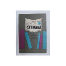 LIMBA GERMANA , MANUAL PENTRU CLASA A IX -A LICEU , ANUL I DE STUDIU de BASILIUS ABAGER , 1969