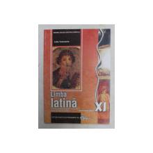 LIMBA LATINA - MANUAL PENTRU CLASA A XI -A de LIDIA TUDORACHE , 2007