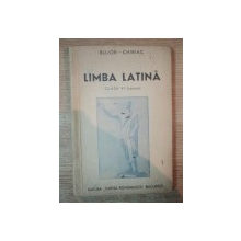 LIMBA LATINA PENTRU CLASA A VI A DE LICEU , ED. a I a de I. I. BUJOR , FR. CHIRIAC , Bucuresti 1946