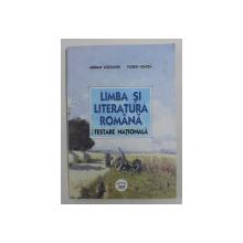 LIMBA SI LITERATURA ROMANA PENTRU TESTAREA NATIONALA de ADRIAN COSTACHE si FLORIN IONITA , 2006