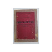 LIMBA SLAVA VECHE - SURS PRACTIC PENTRU INCEPATORI de ELENA LINTA , 1986 , DEDICATIE*