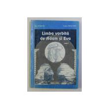LIMBA VORBITA DE ADAM SI EVA , VOLUMUL I de ILIE STANCIU si TUDOR DIACONU , 1996