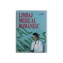 LIMBAJ MEDICAL ROMANESC PENTRU STRAINI de OLGA BALANESCU , 1999