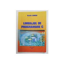LIMBAJUL DE PROGRAMARE C de VASILE LUNGU , 2005