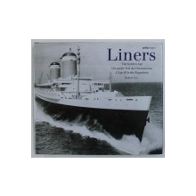 LINERS - THE GOLDEN AGE by ROBERT FOX , EDITIE IN ENGLEZA - GERMANA - FRANCEZA , 1999