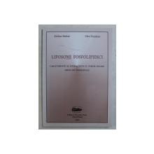 LIPOSOMI FOSFOLIPIDICI - CARACTERISTICI SI INTERACTIUNI CU SARURI BILIARE , IMPLICATII BIOMEDICALE de STEFAN HOBAI , ZITA FAZAKAS , 1999 DEDICATIE*