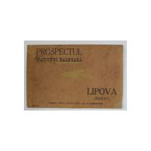 LIPOVA - BANAT - PROSPECTUL STATIUNEI BALNEARA , TEXT IN ROMANA , GERMANA , MAGHIARA , EDITIE DE INCEPUT DE SECOL XX