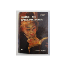 LIRE ET S ' EXPRIMER , CLASE DE SIXIEME , 6e par PIERRE BURNEL ... MICHEL MOZET , 1974