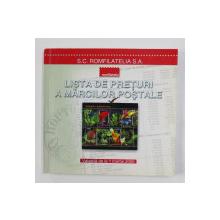 LISTA DE PRETURI A MARCILOR POSTALE - VALABILA DE LA 1 MARTIE 2005