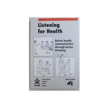 LISTENING FOR HEALTH  - BETTER HEALTH COMMUNICATION THROUGH BETTER LISTENING , prepared by PATRICIA SMYKE , 1997