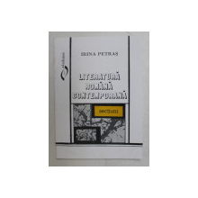 LITERATURA ROMANA CONTEMPORANA  - SECTIUNI de IRINA PETRAS , 1994 ,DEDICATIE*