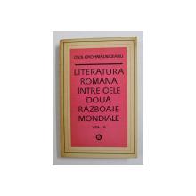 LITERATURA ROMANA INTRE CELE DOUA RAZBOAIE MONDIALE DE OV . S . CROHMALNICEANU , VOLUMUL III , 1975 , *DEDICATIE