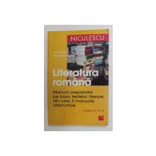LITERATURA ROMANA - MANUAL PREPARATOR PE BAZA TEXTELOR LITERARE DIN CELE 3 MANUALE ALTERNATIVE , CLASA A VI-A de ION POPA si MARINELA POPA , 2007