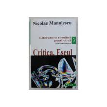 LITERATURA ROMANA POSTBELICA  - LISTA LUI MANOLESCU M , VOLUMUL III - CRITICA , ESEUL  de NICOLAE MANOLESCU , 2001