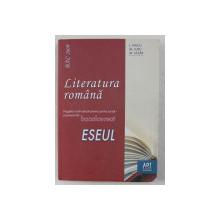 LITERATURA ROMANA  - PREGATIRE INDIVIDUALA PENTRU PROBA SCRISA   - EXAMENUL DE BACALAUREAT  - ESEUL de L. PAICU ...M . LAZAR , 2009