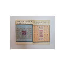 LITERATURA ROMANA VECHE  ( 1402 - 1647 ) , VOL. I - II , EDITURA TINERETULUI