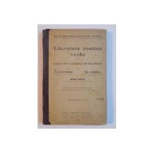 LITERATURA ROMANA VECHE PENTRU CLASA A VIII -A , SCOALELOR SECUNDARE de I.A. RDULESCU - POGONEANU , MIHIL DRGOMIRESCU si GHEORGHE ADAMESCU , EDITIUNEA A II-A , 1907
