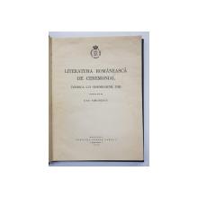 LITERATURA ROMANEASCA DE CEREMONIAL  - CONDICA LUI GHEORGACHI , 1762 , studiu  si  text de DAN SIMIONESCU , 1939 , DEDICATIE*