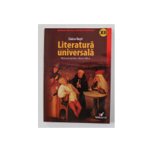 LITERATURA UNIVERSALA - MANUAL PENTRU CLASA A XII - A de DOINA RUSTI , 2007