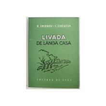 LIVADA DE LANGA CASA de N. SMIRNOV si C. SIREAEVA , 1950