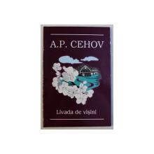 LIVADA DE VISINI de A.P. CEHOV , 2005
