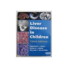 LIVER DISEASE IN CHILDREN , THIRD EDITION by FREDERICK J. SUCHY ... WILLIAM F. BALISTRERI , 2007