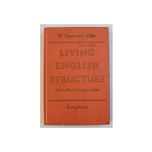 LIVING ENGLISH STRUCTURE - A PRACTICE BOOK FOR FOREIGN STUDENTS by W.STANNARD ALLEN , 1967
