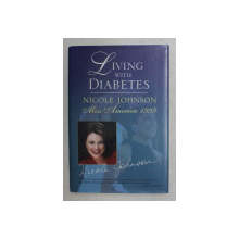 LIVING WITH DIABETES by NICOLE JOHNSON , MISS AMERICA 1999 , 2001 , * DEDICATIE