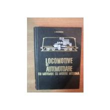 LOCOMOTIVE SI AUTOMOTOARE CU MOTOARE CU ARDERE INTERNA de I. ZAGANESCU , 1968