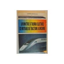 LOCOMOTIVELE SI TRENURILE ELECTRICE CU MOTOARE DE TRACTIUNE ASINCRONE de DUMITRU MIHAILESCU , Bucuresti 1997