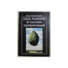 LOCUL FILOSOFIEI IN CULTURA CONTEMPORANA de MILUTA THEODOR BORTA , 1999 DEDICATIE*