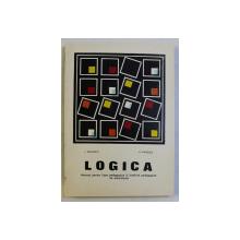 LOGICA , MANUAL PENTRU LICEE PEDAGOGICE SI INSTITUTE PEDAGOGICE DE EDUCATOARE de I. DIDILESCU si V. PAVELCU , 1973