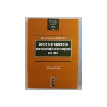 LOGICA SI EFECTELE TRANSPLANTULUI CONSTITUTIONAL DIN 1866 de RAZVAN COSMIN ROGHINA , 2016