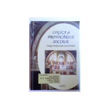 LOGICA SI PROVOCARILE SOCIALE - OMAGIU PROFESORULUI CORNEL POPA de ANA BAZAC...LAURA PANA , 2008, DEDICATIE*