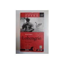 LOHENGRIN , OPERA IN 3 ACTE de RICHARD WAGNER