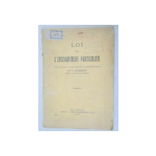 LOI DE L'ENSEIGNEMENT PARTICULIER AVEC L'EXPOSE DE MOTIFS PRESENTE AU PARLEMENT PAR LE C. ANCELESCO  1925