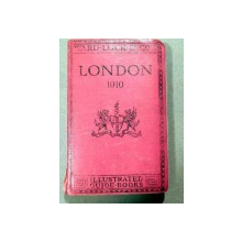LONDON 1910 - ILLUSTRATED GUIDE BOOKS