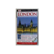 LONDON  by MICHAEL LEAPMAN , EYEWITNESS TRAVEL , GHID DE CALATORIE , 2010
