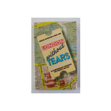 LONDON WITHOUT TEARS - 30 COMPREHENSIVE ITINERARIES FOR PARENTS AND KIDS by MICHELA NATHENSON and DORIS LONG , drawings by IVOR SEXTON , 1986