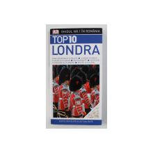 LONDRA  - TOP 10  - GHID TURISTIC  de ROGER WILLIAMS , 2016