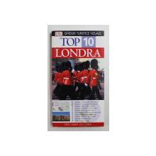 LONDRA  - TOP 10  - GHIDURI TURISTICE VIZUALE de ROGER WILLIAMS , 2013