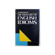 LONGMAN DICTIONARY OF ENGLISH IDIOMS by THOMAS HILL LONG , 1976